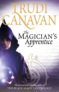 The Magician's Apprentice by Trudi Canavan - prequel to The Black Magician Trilogy The Magicians, Used Books, My Books, Fantasy Faction, Australian Authors, Science Fiction Books, Fantasy Books, Bestselling Author, The Book