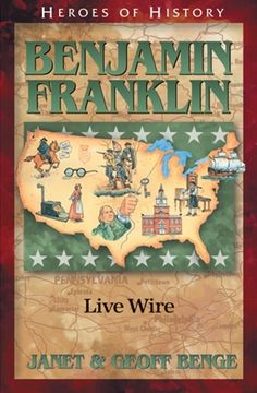 Benjamin Franklin: Live Wire (Heroes of History) Rainbow Resource, Live Wire, Benjamin Franklin, Science Books, Reading Levels, Memory Books, Founding Fathers, Book Authors, Read Aloud