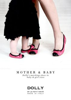 Mother & Baby! DOLLY's matching shoes in baby, girl and women sizes. photo: featuring Le Petit Tom ®'s in house model Isabella when she was a baby and her mother, the Dolly designer ...