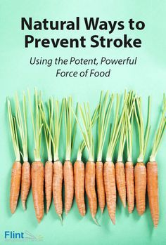 Natural Ways to Prevent Stroke Using the Potent, Powerful Force of Food