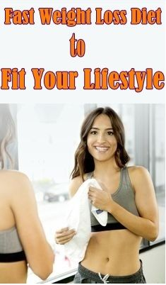 Fast Weight Loss Diet to Fit Your #Lifestyle