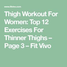 Thigh Workout For Women: Top 12 Exercises For Thinner Thighs – Page 3 – Fit Vivo