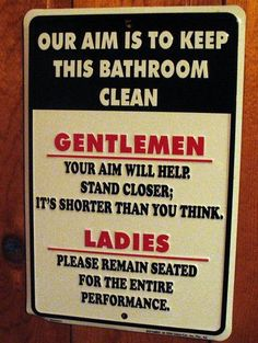 Funny sign Sign wall will be right by the bathrooms