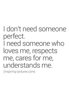Perfect mate will love you, respect you, care for you and understand you. Extend grace to one another. Do not tolerate continual disrespect. Great Quotes, Quotes To Live By, Me Quotes, The Words, Inspiring Quotes About Life, Inspirational Quotes, Inspiring Pictures, Relationship Quotes, Relationships