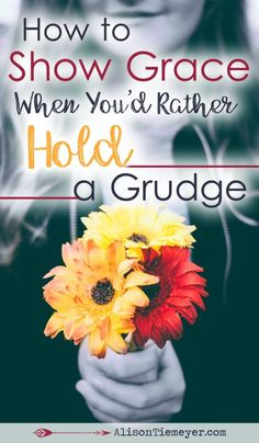 Life throws frustrations and upsets our way more often than we'd care to accept. In those moments, we can choose to hold a grudge - to complain and harbor bitterness - or we can choose to show grace. Here are some honest thoughts about how to show grace to others, and to ourselves, in the midst of an uncertain, sometimes frustrating world.