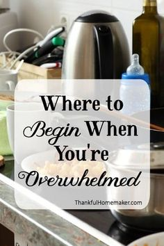 I want to address those readers out there that are overwhelmed. Maybe youre the reader who is drowning in clutter and chaos. If you are feeling overwhelmed in any way, this is the place to go! Find out where to begin when you are feeling overwhelmed here.