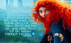 "Merida from Brave. This comment is from the previous pinner & I like it- ""Fate & destiny is something that God created. He gave us each a destiny and placed it within us, we have to then recognize it & with Him, then fulfill it. Disney Princess Quotes, Disney Movie Quotes, Brave Movie Quotes, Disney Brave Quotes, Disney Dream, Disney Love, Disney Nerd, Brave Film, Disney And Dreamworks"