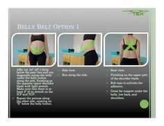 Belly Belt Option 1. Great for belly, low back and shoulder support.   PerformTex Kinesiology Tape is available at http://www.theratape.com/performtex-tape.html
