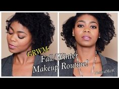 GRWM Makeup: Like A Boss! - Fall/Winter Simple Makeup Routine - NaturalMe4C - YouTube