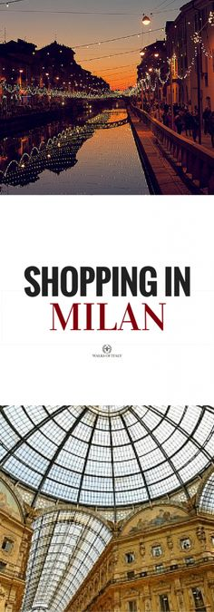 Milan has some amazing shopping areas, the the Galeria Vittorio Emanuele II and and the Navigli area. Find out where the best places are for shopping in Milan!