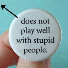 or idiots or morons or egotistical sumbetches or narcissistic people and the list goes on and on etc etc