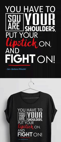 Feminist Quote t-shirt to promote women's empowerment and feminism by BootsTees. | This inspirational quote on women was said by female Senator Barbara Mikulski on the silencing of Sen. Elizabeth Warren.