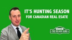 Hunting Season is on in Canadian Real Estate in 2016