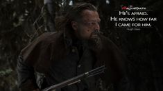 #HughGlass: He's afraid. He knows how far I came for him.  More on: http://www.magicalquote.com/movie/the-revenant/ #TheRevenant #moviequotes