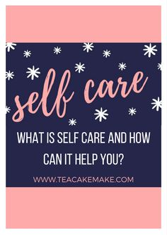 What is self care and how can it help your mental and physical health? Read my blog post to find out more!
