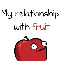 My relationship with fruit - The Oatmeal I've never been more motivated to eat fruit in my life, this is sad!