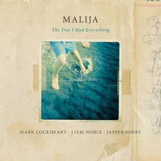 Malija: The Day I Had Everything