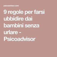 9 regole per farsi ubbidire dai bambini senza urlare - Psicoadvisor Waldorf Crafts, Baby Education, Primary School, Adhd, Sunday School, Leadership, Good Habits, Psychology, Parenting