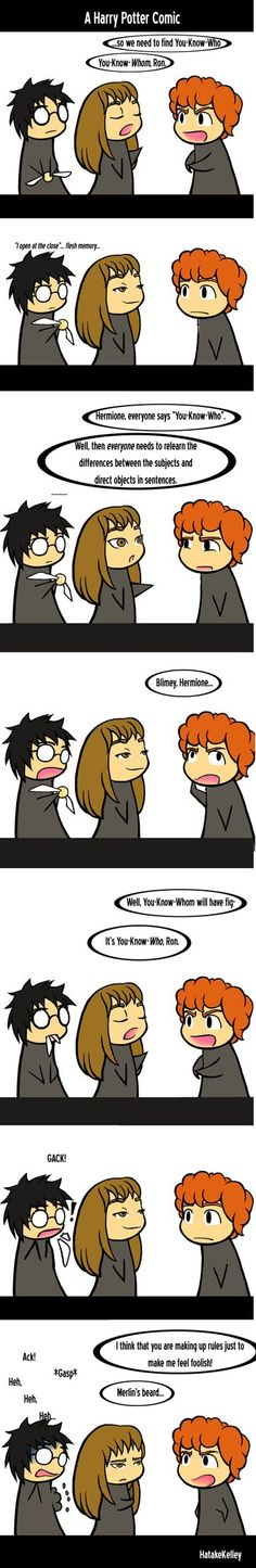 Heheh, this was just a random idea that popped into my head a while back. I always thought that Hermione would correct grammar like I do, and she seems to get enjoyment from teasing Ron (RonXHermio...