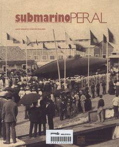 Submarino Peral : día a día de su construcción, funcionamiento y pruebas