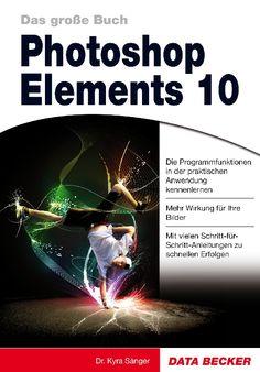 Das große Buch zu Photoshop Elements 10