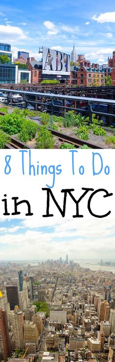 8 Fun Things to Do in NYC!  What to in New York City for first-timers.  Includes trips and activities to the Empire State Building, Times Square and the Highline.  Great bucket list travel ideas.