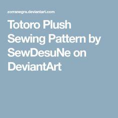 Totoro Plush Sewing Pattern by SewDesuNe on DeviantArt
