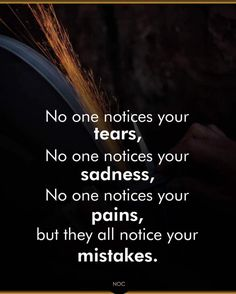 They notice your mistakes Mistake Quotes, Lines Quotes, Hugot, No One Cares, Pick Up Lines, Strong Women, Mistakes, Life Lessons, Sad