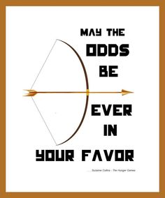 11 x 14 or Poster Size Hunger Game Prints