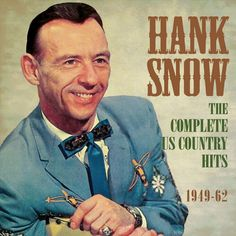 Hank Snow - The Complete U.S. Country Hits 1949-1962 (CD)
