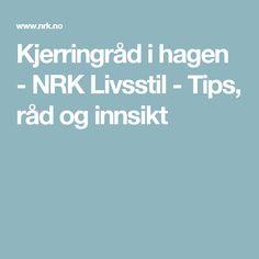 Kjerringråd i hagen - NRK Livsstil - Tips, råd og innsikt