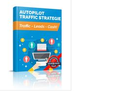 Autopilot Traffic Strategie ATS Schritt-fuer-Schritt Anleitung