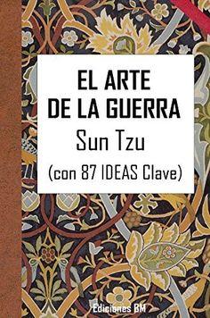 EL ARTE DE LA GUERRA: Con 87 IDEAS Clave de Sun Tzu, http://www.amazon.es/dp/B00L9HWGI2/ref=cm_sw_r_pi_dp_.1anvb0CGV4JY