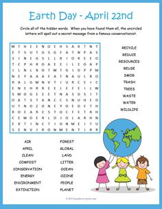 Celebrate Earth Day, April 22nd, with a fun little word search. Kids love puzzles and word searches are a great way to review vocabulary and introduce a subject. Puzzlers will have to look in all directions, including backwards and diagonally to find the 26 hidden words. When they have found them all, the remaining letters spell out a quote from a famous conservationist.