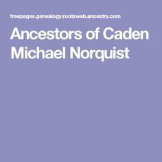 Ancestors of Caden Michael Norquist