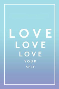 Love Yourself. #inspiration #love