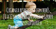 Crianza Respetuosa con bebés de 0 a 12 meses según las enseñanzas de Magda Gerber y la filosofía RIE y explicación de los principales puntos de diferencia con la Crianza con Apego