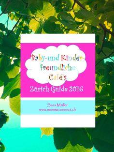 Baby-und kinderfreundliche Cafe Guide Zürich www.mammaconnect.ch