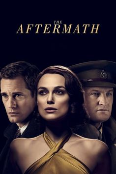 The Aftermath Kiera Knightly, Alexander Skarsgard, Jason Clarke. Directed by Ridley Scott. Jason Clarke, Movies To Watch, Good Movies, Movies Free, Popular Movies, Imitation Game, Films Hd, Image Film, The Lion King