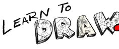 ...learn to draw... practice...just like you had to practice writing the alphabet ...