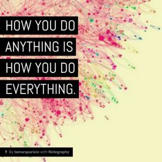 Note with content: How you do anything…