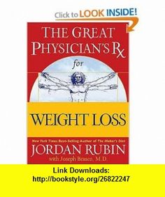 The Great Physicians Rx for Weight Loss Jordan Rubin, David M. Remedios , ISBN-10: 078521366X  ,  , ASIN: B001G8WVSY , tutorials , pdf , ebook , torrent , downloads , rapidshare , filesonic , hotfile , megaupload , fileserve