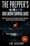 Free Kindle Book -  [Crafts & Hobbies & Home][Free] The Prepper's: Grid Down: Survival Guide: How To Prepare If The Lights Go Out & The Gas, Water Or Electricity Grid Collapses (Survival Books , What To ... Book, Prep Kindle, Preppers Book) Book 3)