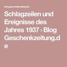 Schlagzeilen und Ereignisse des Jahres 1937 › Blog Geschenkzeitung.de