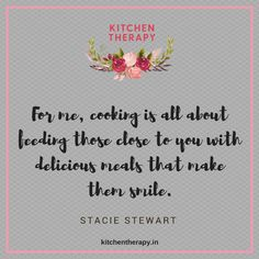 """""""For me, cooking is all about feeding those close to you with delicious meals that make them smile."""" Stacie Stewart ⠀ Feeding others is one of the simplest yet greatest joys you'll ever experience. ⠀  #staciestewart #feeding #love #kitchentherapy #quotes #life #inspiration #indianfoodbloggers"""