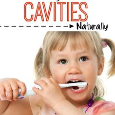 The BEST Natural Ways to Prevent Cavities