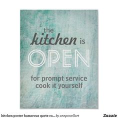 kitchen poster humorous quote cook it yourself Poster #decor #quote