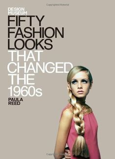 Fifty Fashion Looks that Changed the 1960's by Paula Reed, http://www.amazon.com/dp/1840916044/ref=cm_sw_r_pi_dp_Bhekrb1MNEKYK