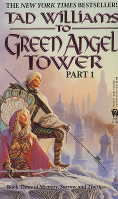 To Green Angel Tower: Book Three of Memory, Sorrow, and Thorn by Tad Williams Cool Books, Sci Fi Books, Amazing Books, Tad Williams, Books To Read, My Books, Personal Library, Science Fiction Books, Fantasy Books