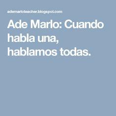 Ade Marlo: Cuando habla una, hablamos todas.
